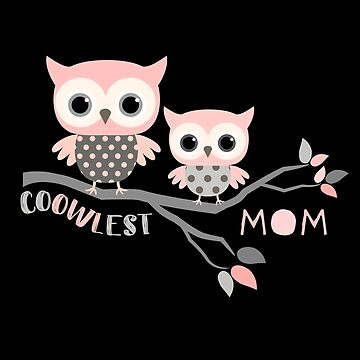 Cute Owls - Coolest Mom Design by Pravokrugulnik