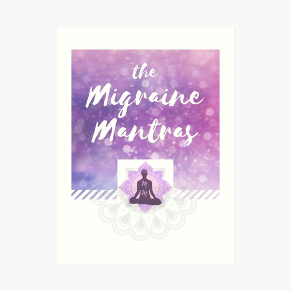 The Migraine Mantras Art Print