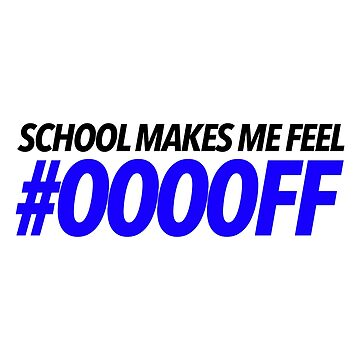 """SCHOOL MAKES ME FEEL BLUE"" by stnxv"
