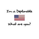 I'm a Deplorable What are You? USA Flag Light Color by TinyStarAmerica