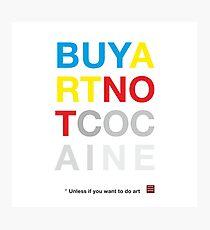 Buy Art Not Cocaine Lámina fotográfica