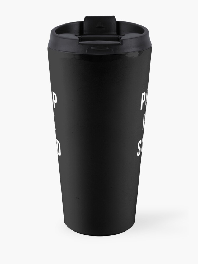 Alternate view of Put Your Hair Up In A Bun, Drink Some Coffee And Handle It. Travel Mug