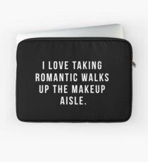 I Love Taking Romantic Walks Up The Makeup Aisle Laptop Sleeve