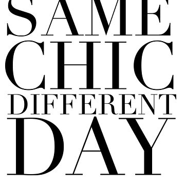 Same Chic Different Day (Serif) - Hipster/Trendy Typography by vrai-chic