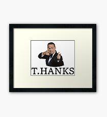 Thanks Tom Hanks Framed Print