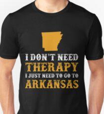 Arkansas I Just Need To Go To Arkansas Unisex T-Shirt