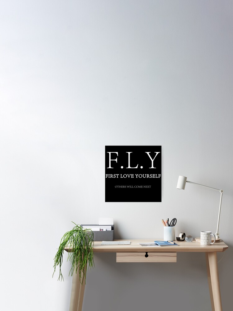 F L Y First Love Yourself Poster By Quintessenz Redbubble