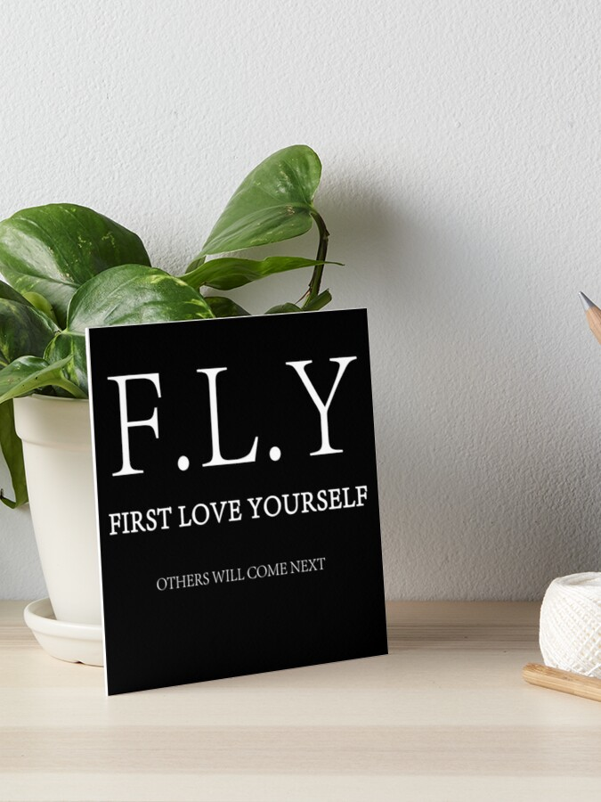 F L Y First Love Yourself Art Board Print By Quintessenz Redbubble