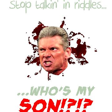 McMahon: Who's My Son!?!? by RoyalNudity