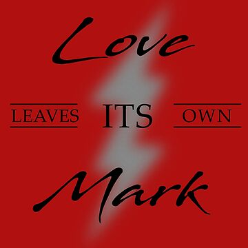 Love Leaves Its Own Mark HP Quote by magentasponge