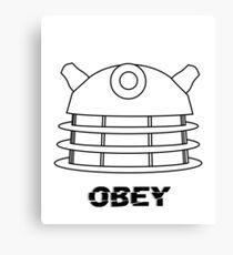 Dalek - Obey Canvas Print