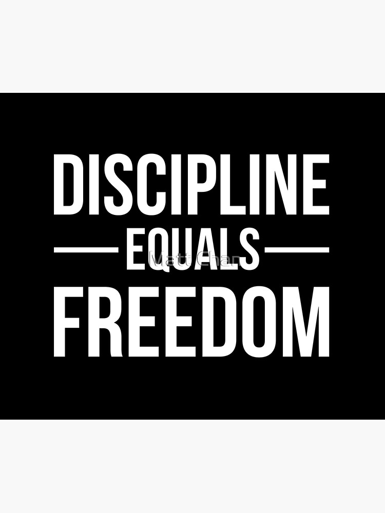 Discipline Equals Freedom by mchanfitness