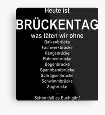 Bridge day (German wordgame für Brückentag) Metal Print