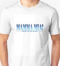Mamma Mia: Here We Go Again! Unisex T-Shirt