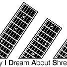 All Day I Dream About Shredding by apadilladesign
