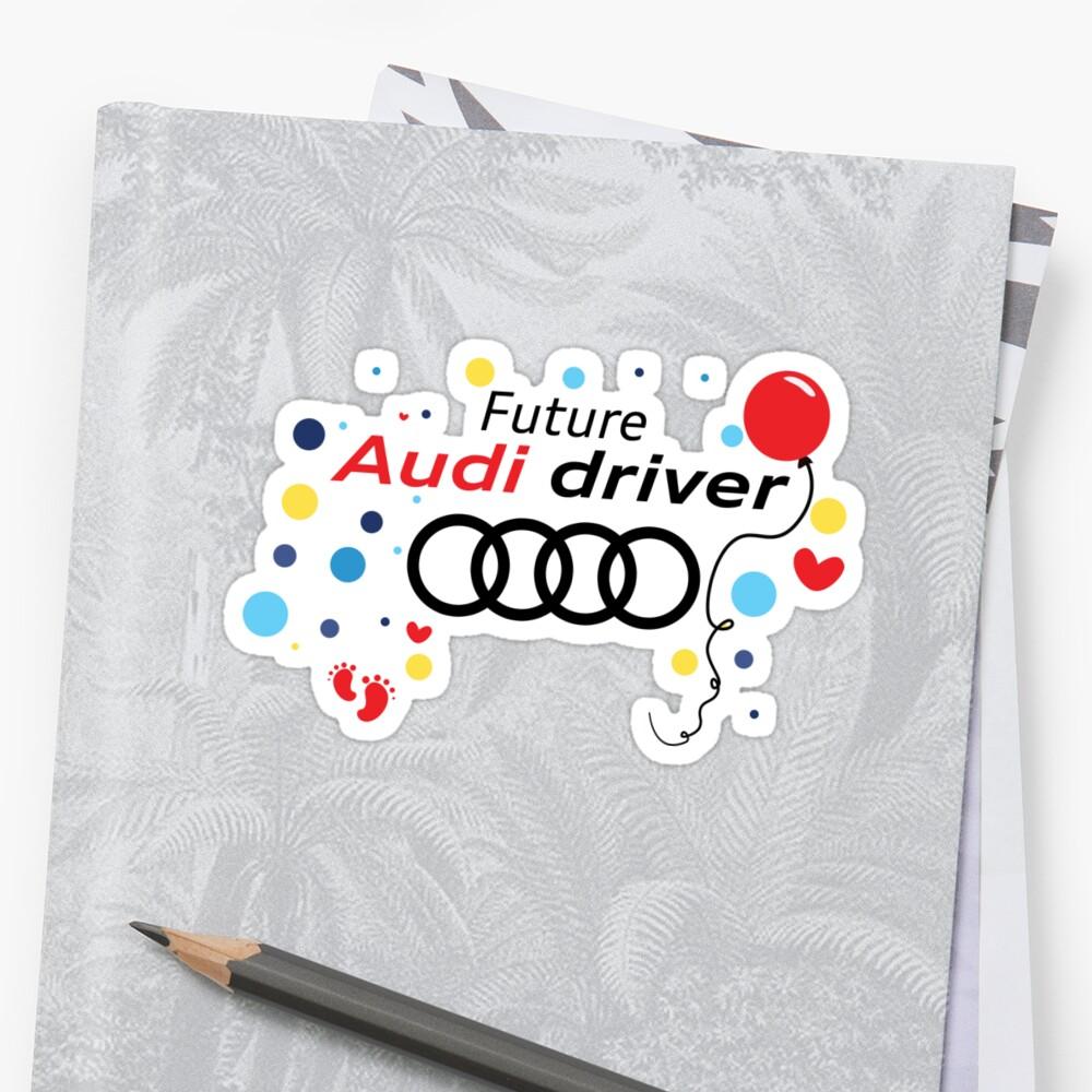 Zukünftiger Audi-Fahrer Sticker