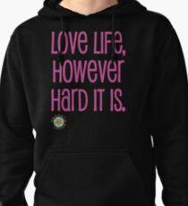 LOVE LIFE Pullover Hoodie