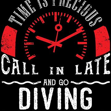 Go Diving Scub Diving Scuba Dive Shirt Call In Late by shoppzee