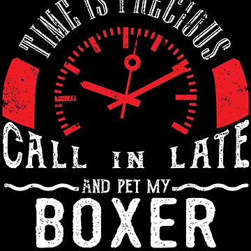 Pet Boxer Dog Owner Unique Shirt Gift Call In Late by shoppzee