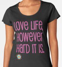 LOVE LIFE Frauen Premium T-Shirts