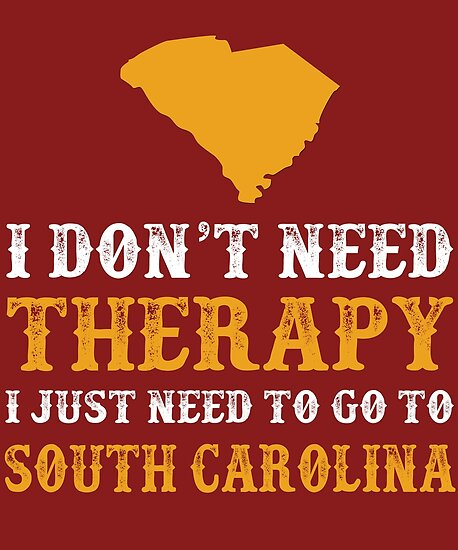 South Carolina I Just Need To Go To South Carolina by David Uy