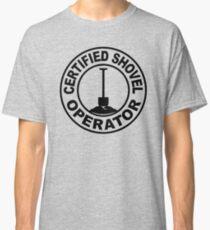 Certified Shovel Operator Classic T-Shirt