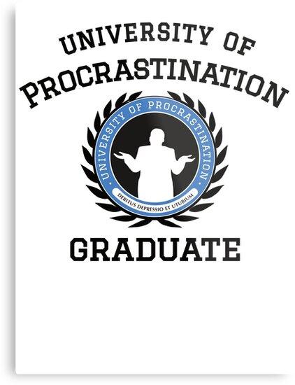 Uni of Procrastination - Procrastinators Unite! by IncognitoMode