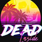 Dead Inside - Vaporwave Miami Aesthetic Spooky Mood by forge22