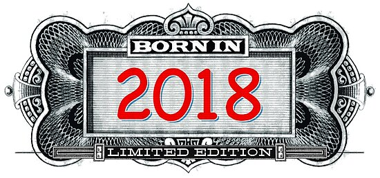 Born In 2018 - Limited Edition