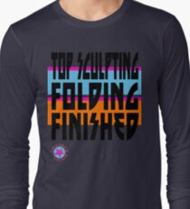 TOP SCULPTING - FOLDING - FINISHED Long Sleeve T-Shirt