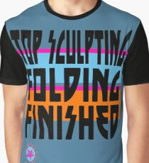 TOP SCULPTING - FOLDING - FINISHED Graphic T-Shirt