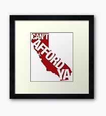 Cantaffordya California Framed Print