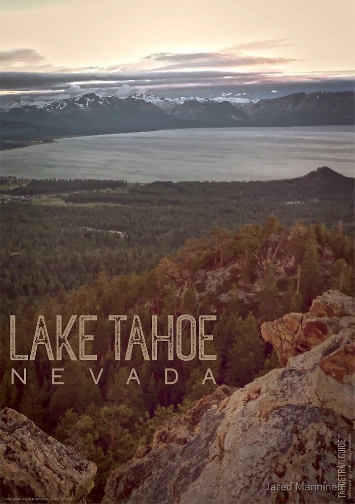 View of Lake Tahoe from Castle Rock by Jared Manninen