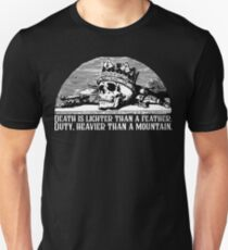 Wheel of Time Quote - Death Is Lighter Than A Feather Duty Heavier Than a Mountain Robert Jordan Unisex T-Shirt