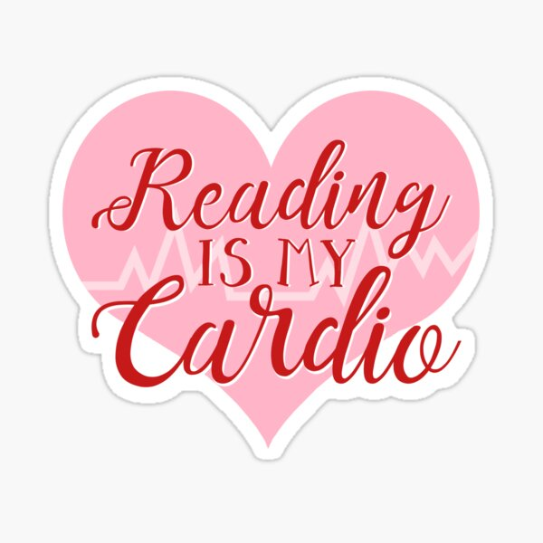 Reading is my Cardio Sticker