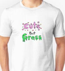 Cute But Gross  Unisex T-Shirt