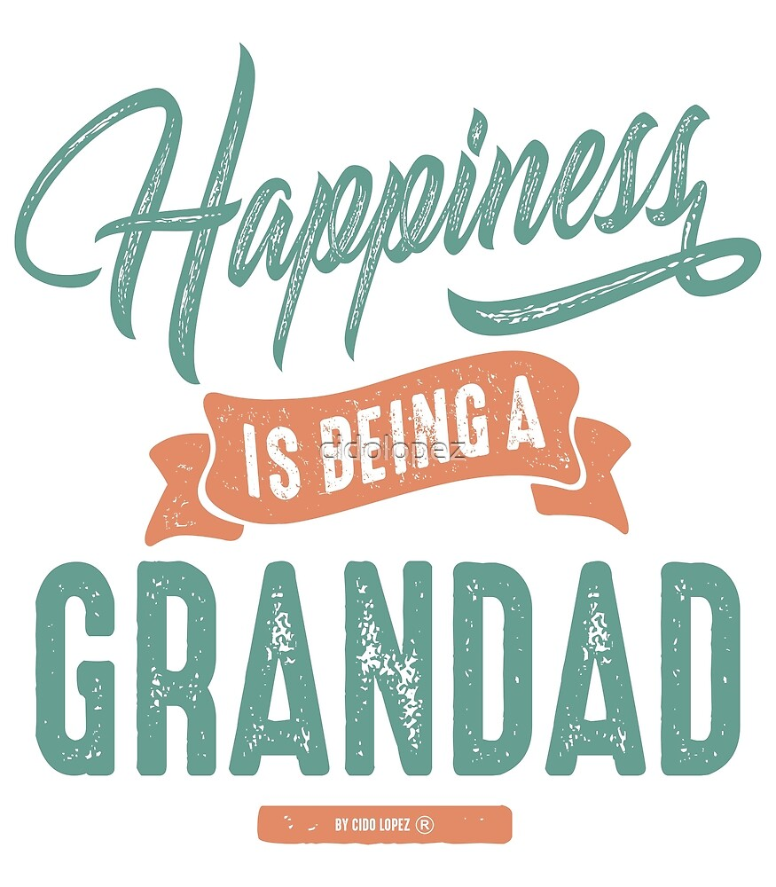 Happiness Grandad by cidolopez