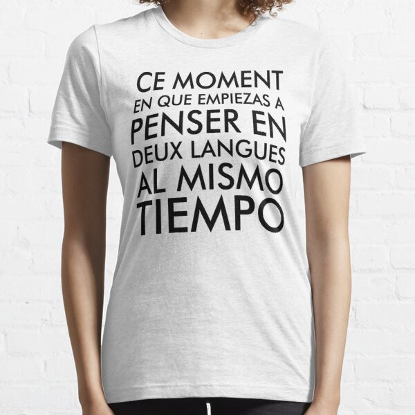 Thinking in French and Spanish Essential T-Shirt