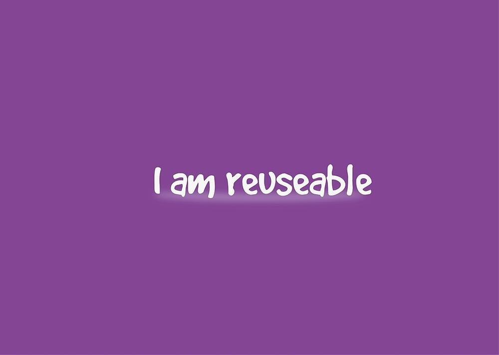 reuseable by Danny2Wheels