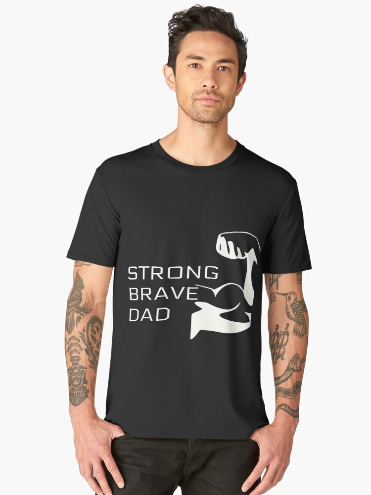 Strong Brave Dad Men's Premium T-Shirt Front