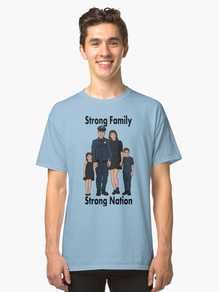 Strong Family - Law Enforcement Classic T-Shirt Front