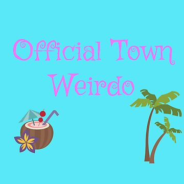 Official Town Weirdo by Mad-Kinks