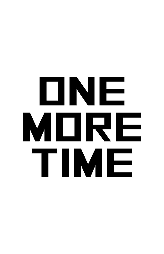 ONE MORE TIME by perssonrobin