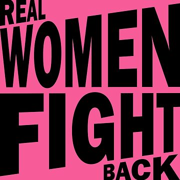 Real Women Fight Back by AquaMarine21