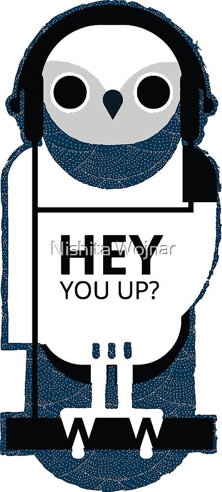 Night Owl - Hey, you up? by Nishita Wojnar