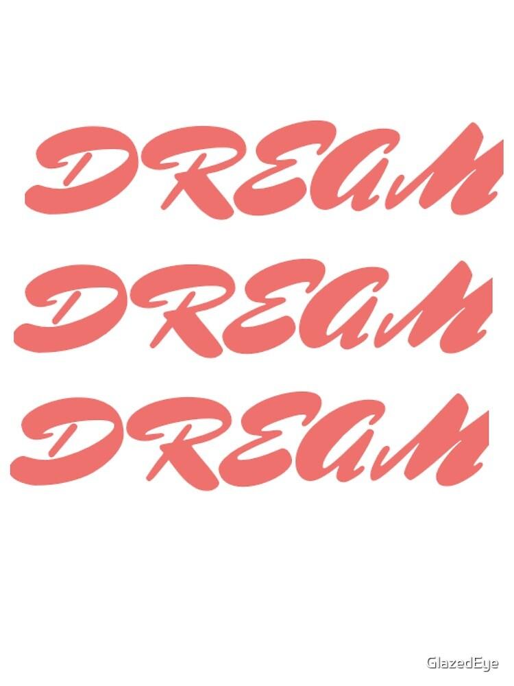 Dream by GlazedEye