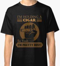 Im holding a cigar so yeah im pretty busy   Funny Cigar Gift   Cigar Gift For Men   Cigar Gift For Him   Cigar Gift for Dad   Unique Cigar Gifts   Cigar Shirt   Birthday Cigar Gift   Cigar Lovers  Classic T-Shirt