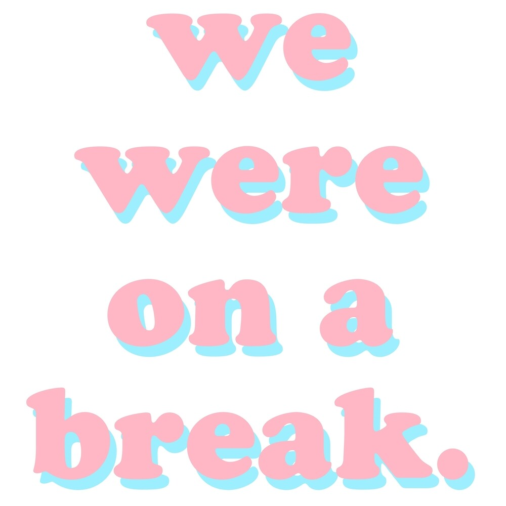 We Were On A Break by Emily Hicks