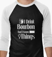 I Drink Bourbon and I Know Things | Whiskey Gifts | Whiskey Shirt | Scotch Drinker | Funny Cigar Gift | Cigar Gift For Men | Cigar Gift for Dad | Cigar Shirt | Fathers Day Gift | Whiskey Lovers Gift Men's Baseball ¾ T-Shirt