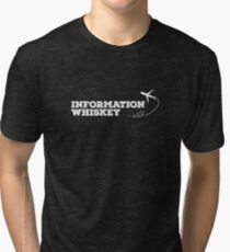 Information Whiskey | Whiskey Gifts | Whiskey Shirt | Scotch Drinker | Funny Cigar Gift | Cigar Gift For Men | Cigar Gift for Dad | Cigar Shirt | Fathers Day Gift | Whiskey Lovers Gift Tri-blend T-Shirt